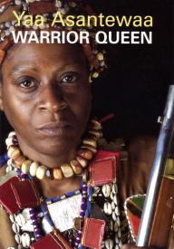 Yaa Asantewaa: Warrior Queen